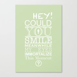 Could you smile? Canvas Print