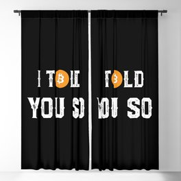 I Told You So - Funny Crypto Currency Bitcoin Blackout Curtain