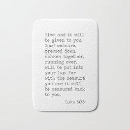 Luke 6:38 Bath Mat