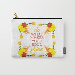 Do what makes your soul shine Carry-All Pouch