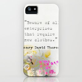 Beware of all enterprises that require new clothes. Henry David Thoreau quote iPhone Case