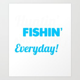 Gift For Hunting And Fishing Lover. Art Print