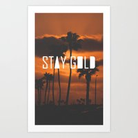 stay gold Art Prints featuring Stay Gold by Trash Apparel