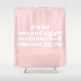 shits and giggles Shower Curtain