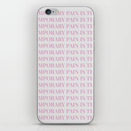 pain is temporary - white iPhone Skin