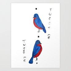 Tweet Me Art Print