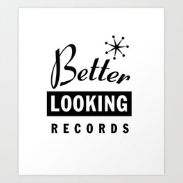Better Looking Records Art Print