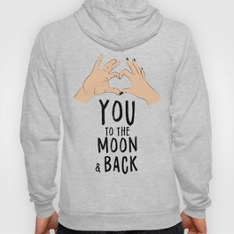 Love you to the moon and back Hoody