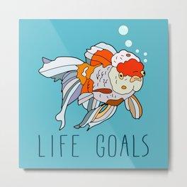Life Goals Metal Print
