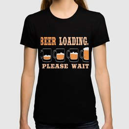 """A Nice Loading Tee For Waiting Persons Saying """"Beer Loading Please Wait"""" T-shirt Design Alcohol Wine T-shirt"""
