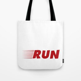 Nothing Compares to Simple Pleasure of a Run Tote Bag