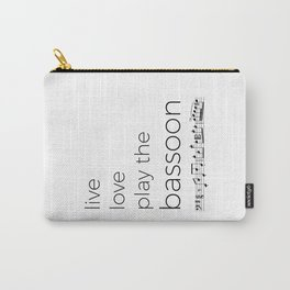 Live, love, play the bassoon Carry-All Pouch