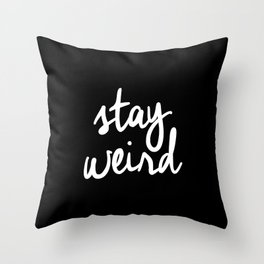 Stay Weird lol black and white typography poster black-white design home decor bedroom wall art Throw Pillow