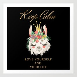 Keep calm love yourself and your life Art Print