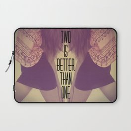 Two Is Better  Laptop Sleeve