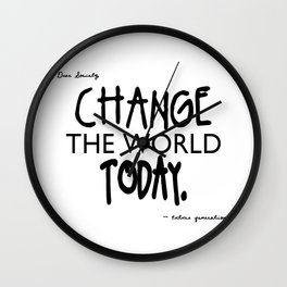 Change the World Today Wall Clock