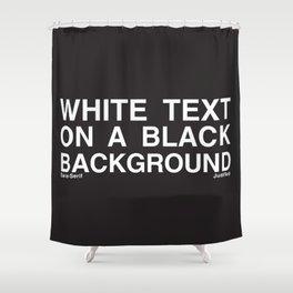 White Text Black Background Shower Curtain
