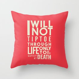 Life quote wall art: I will not tiptoe, only to arrive safely at death, motivational illustration Throw Pillow