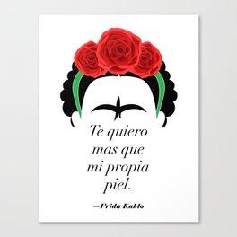 Frida Kahlo: Te quiero mas que mi propia piel. Canvas Print