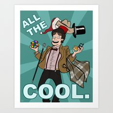 ALL THE COOL - Doctor Who Art Print