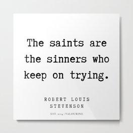 16    Robert Louis Stevenson Quotes   200113 Metal Print