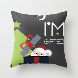 Santa Claus Says I'm Gifted Human Being Throw Pillow