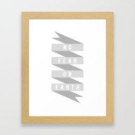 No Fear on Earth Framed Art Print
