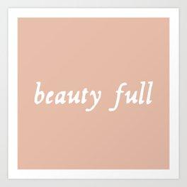 Beauty full - rose quartz blush Art Print