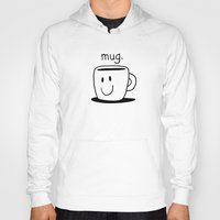 mug Hoodies featuring mug. by The Drawbridge