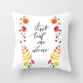 Just Leaf Me Alone Throw Pillow
