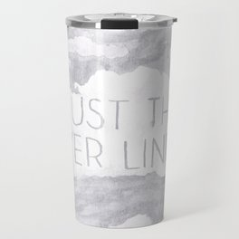 Just The Silver Lining Travel Mug