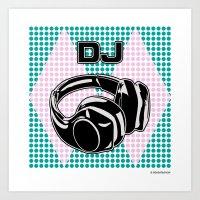 dj Art Prints featuring DJ by Şemsa Bilge (Semsa Fashion)