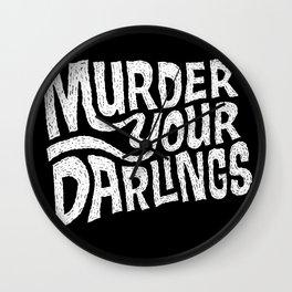 Murder Your Darlings Wall Clock