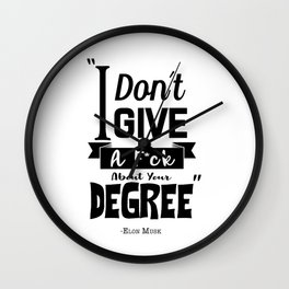 I Don´t Give A F*ck About Your Degree - Elon Wall Clock