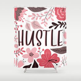 HUSTLE - Floral Phrases Shower Curtain