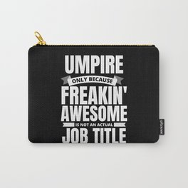 Freakin' Awesome Umpire Carry-All Pouch