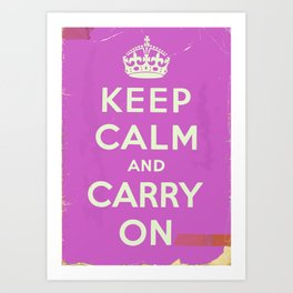 Keep Calm and Carry On Vintage worn Art Print