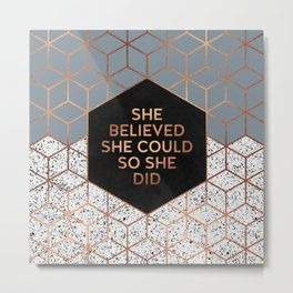 She Believed She Could 4 Metal Print
