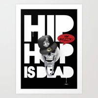 hiphop Art Prints featuring HipHop is Dead... by Frankie White