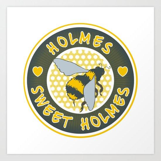 Holmes Sweet Holmes Art Print