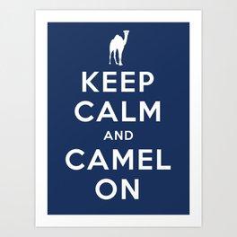 Keep Calm and Camel On Art Print