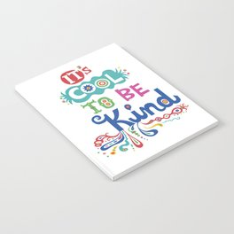 It's Cool To Be Kind Notebook