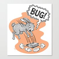 bug Canvas Prints featuring BUG! by Laurie A. Conley