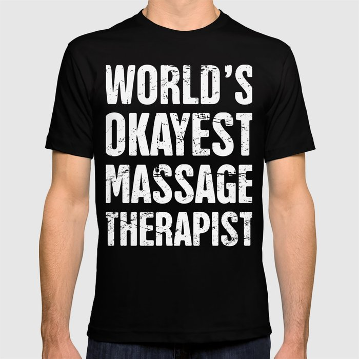 21efe969 Funny Massage Therapist Design T Shirt By Meatyboi Society6
