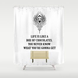 Life is a box of chocolates Forrest Gump Inspirational Quote Design Shower Curtain