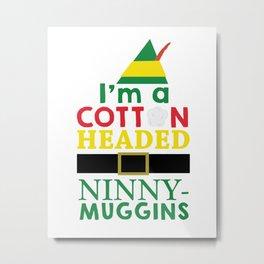 Cotton Headed NinnyMuggins Metal Print