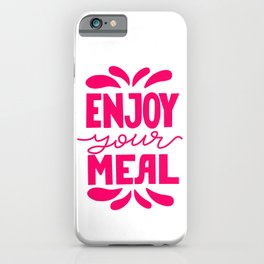 Enjoy your meal - Funny hand drawn quotes illustration. Funny humor. Life sayings. Sarcastic funny quotes. iPhone Case