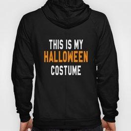 THIS IS MY HALLOWEEN COSTUME Hoody