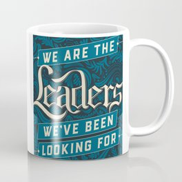 We Are the Leaders Coffee Mug