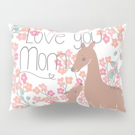 Mother's Day (Love You Mom) Pillow Sham